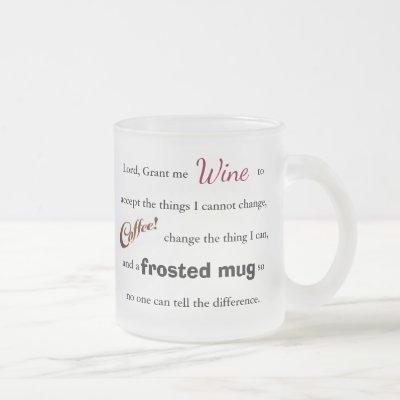 The Wine/Coffee Serenity Prayer - Frosted Mug