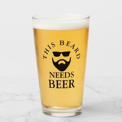 This Beard Needs Beer Glass Cup