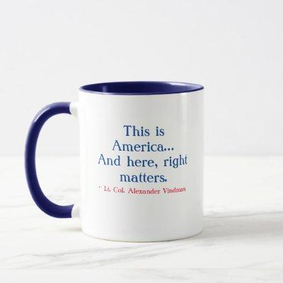 """This is America...and here, right matters"" Mug"