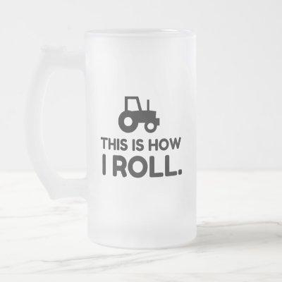 THIS IS HOW I ROLL TRACTOR FROSTED GLASS BEER MUG