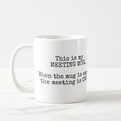 This Is My Meeting Mug