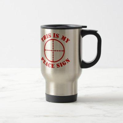This Is My Peace Sign  Sniper Scope Travel Mug