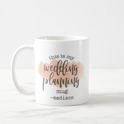 This Is My Wedding Planning Mug Watercolor Name