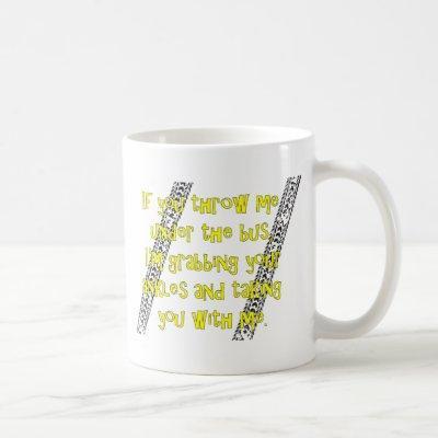 """Throw Me Under the Bus"" Coffee Mug"
