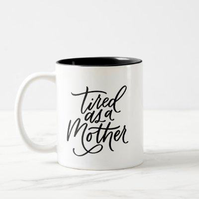 Tired as a Mother Two-Tone Coffee Mug
