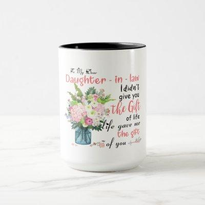 To My Dear Daughter In Law Life Have Me The Gift Mug