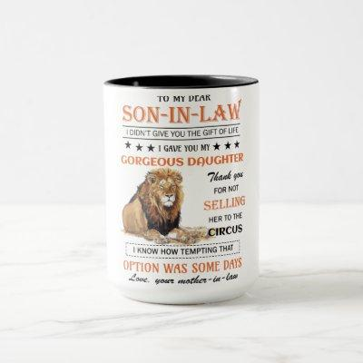 To My Dear Son-In-Law I Didn't Give You  Lion Mug