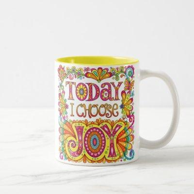 Today I Choose Joy Mug - Inspirational Mug