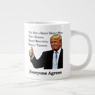 Trump Endorses As Great Great Mom Giant Coffee Mug