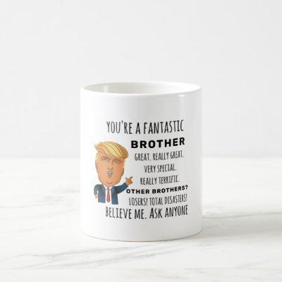 Trumps Brother funny birthday gift Coffee Mug