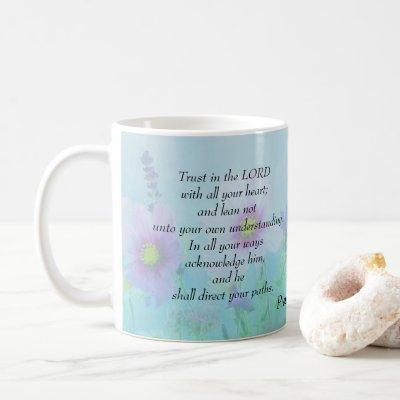 Trust in the Lord, Proverbs 3:5,6 Coffee Mug