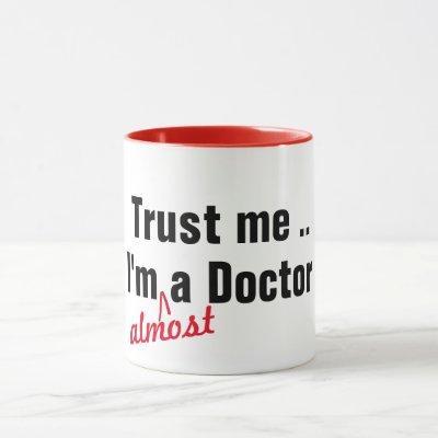 trust me i am almost doctor medical pun funny mug