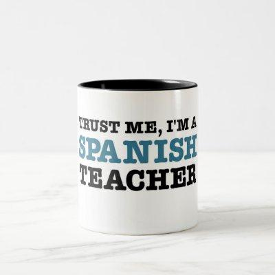 Trust Me, I'm A Spanish Teacher Two-Tone Coffee Mug