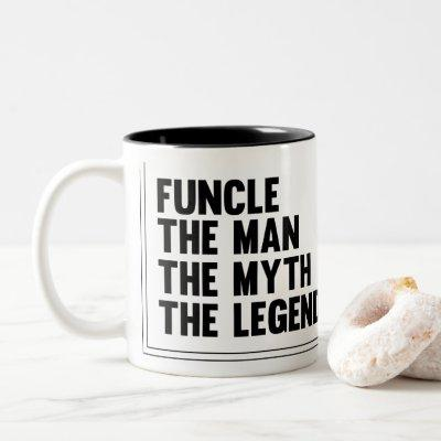 Typography Funcle Mug -the man the myth the legend