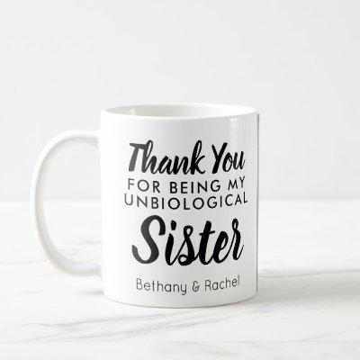 Unbiological Sister Best Friend Photo Thank You Coffee Mug