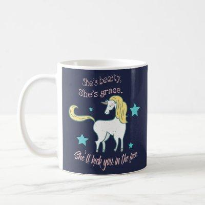 Unicorn, Beauty, Grace, Kick in the Face, Funny Coffee Mug