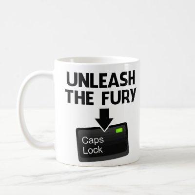 Unleash the Fury Caps Lock Coffee Mug