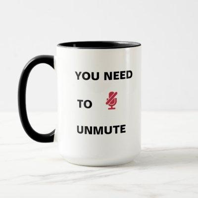 Unmute/You're Not Muted! Mug