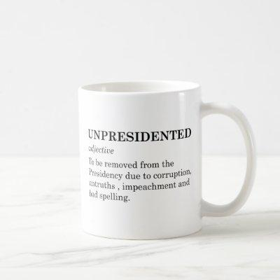 Unpresidented Coffee Mug