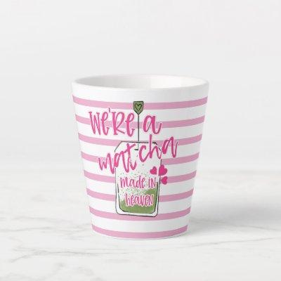 valentine day pun matcha tea we're a match made in latte mug