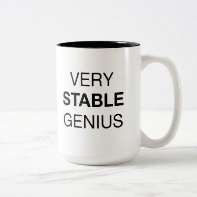 Very Stable Genius and Like Really Smart Quote Mug