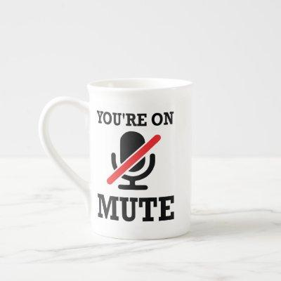 Video Call, work from home, You're on mute Bone China Mug
