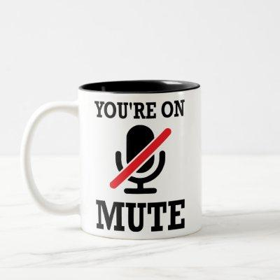Video Call, work from home, You're on mute Two-Tone Coffee Mug