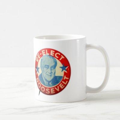 Vintage Re-Elect Roosevelt for President Coffee Mug