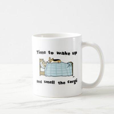Wake Up and Smell the Corgi | Funny Corgi Lover's Coffee Mug