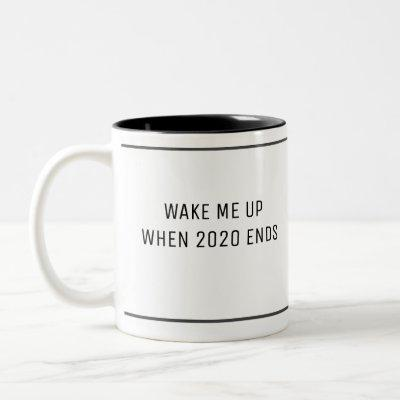 Wake Up When 2020 Ends Funny Two-Tone Coffee Mug