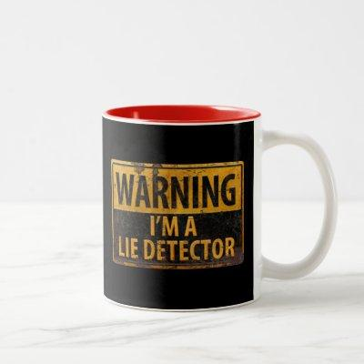 WARNING I'm a Lie Detector - Metal Danger Sign Two-Tone Coffee Mug