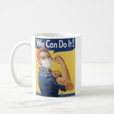 We Can Do It!  Rosie the Riveter Pandemic Edition Coffee Mug