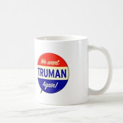 We Want Truman Again! Coffee Mug