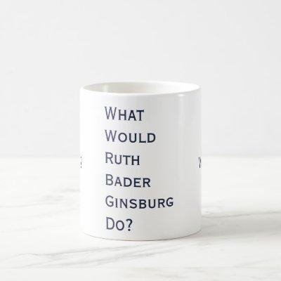 What Would RBG Do? Mug