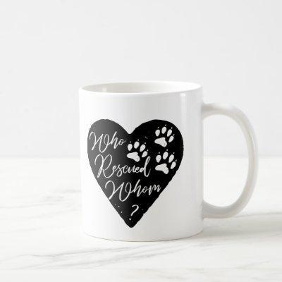 Who Rescued Whom Dog Paw Prints Pet Love Photo Coffee Mug