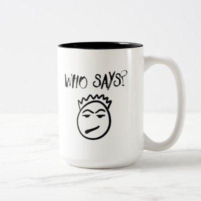 Who Says Mug