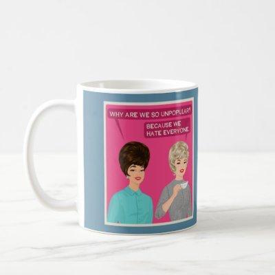 Why are we so unpopular? coffee mug