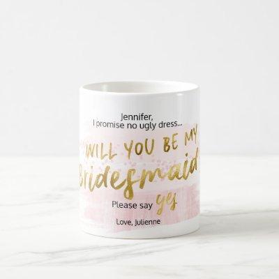 Will you Be my Bridesmaid Blush & Gold Watercolor Coffee Mug