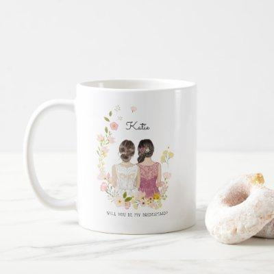 Will you be my Bridesmaid/Maid of Honor Proposal Coffee Mug