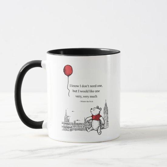Winnie the Pooh   I Know I Don't Need One Quote Mug