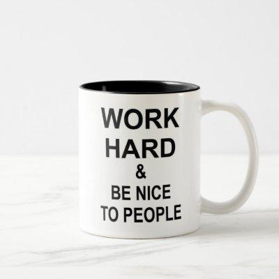 Work Hard and Be Nice to People Two-Tone Coffee Mug