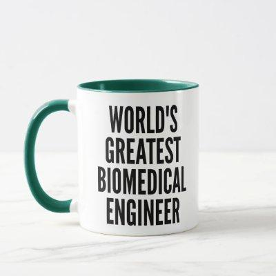 Worlds Greatest Biomedical Engineer Mug