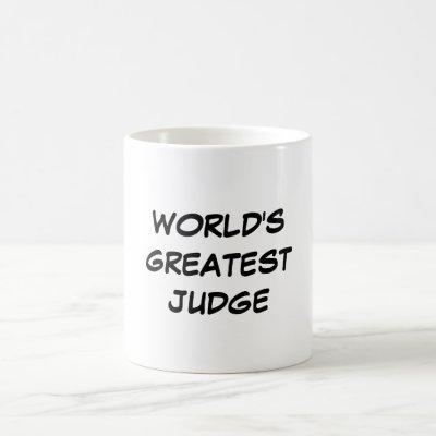 """""""World's Greatest Judge"""" Mug"""