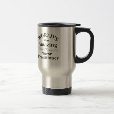 World's most Amazing Nurse Practitioner Travel Mug