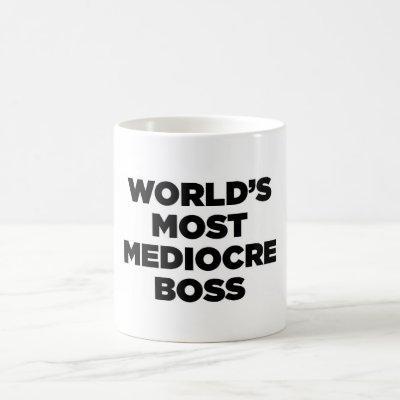 World's Most Mediocre Boss Coffee Mug