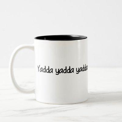 Yadda yadda yadda Two-Tone coffee mug