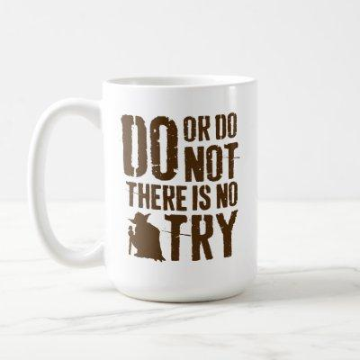 Yoda - Do or Do Not, There Is No Try Coffee Mug