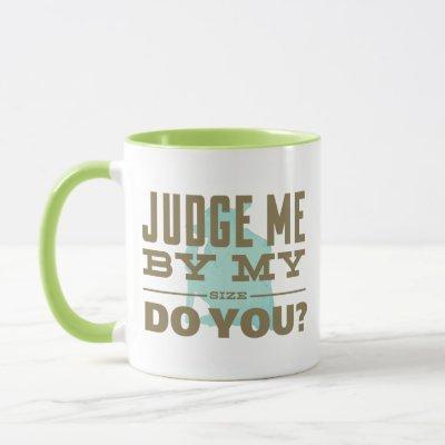 Yoda - Judge Me By My Size Do You? Mug