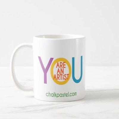 You ARE an Artist mug