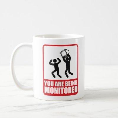 You Are Being Monitored Coffee Mug